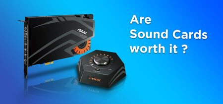 Are Sound Cards worth it? [Ultimate Guide 2021]