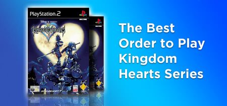 The Best Order to Play Kingdom Hearts Series